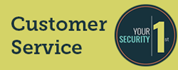 Customer Service - Your Security 1st